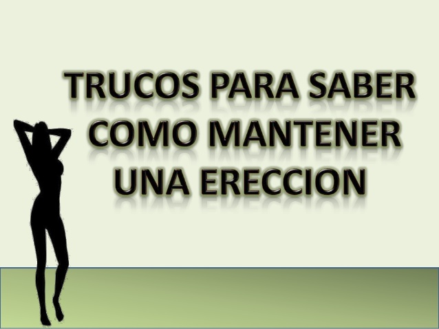Mantener una ereccion